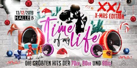 Time of my Life - XXL, XMAS - Die größten Hits der 70er, 80er und 90er Tickets
