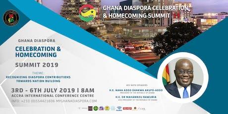 Ghana Diaspora Celebration & Homecoming Summit '19 tickets