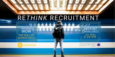 Rethink Recruitment | Another WOW The Will of Workforce Event#2 CHARLEROI