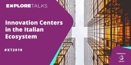 Explore Talks - Innovation Centers in the Italian Ecosystem tickets