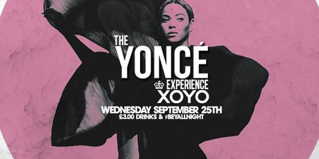 The Yoncé Experience at XOYO tickets