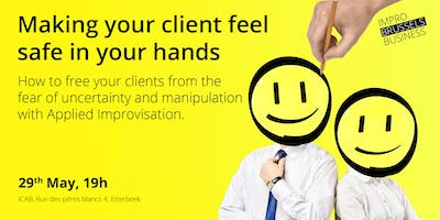 Making your client feel safe in your hands