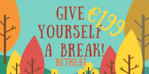 Give yourself a break! Yoga & Mindfulness Retreat