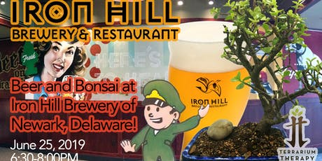 Beer and Bonsai at Iron Hill Brewery - Newark tickets