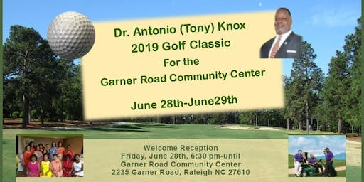 Dr Antonio (Tony) Knox 2019 Golf Classic For The Garner Road Community Center