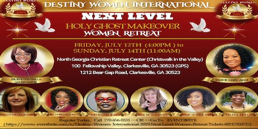 DESTINY WOMEN INTERNATIONAL- 2019 NEXT LEVEL (Holy Ghost Makeover) WOMEN RETREAT
