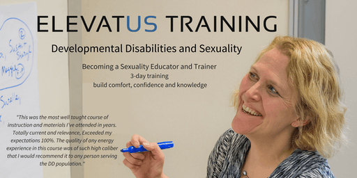 Developmental Disabilities and Sexuality: Becoming a Sexuality Educator and Trainer - October 23-25, 2019 Online