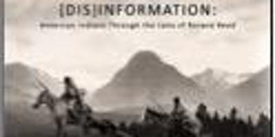 New Exhibit: [Dis]Information: American Indians Through the Lens of Roland Reed