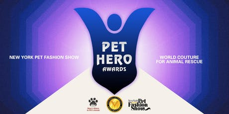 Pet Hero Awards - New York Pet Fashion Show tickets