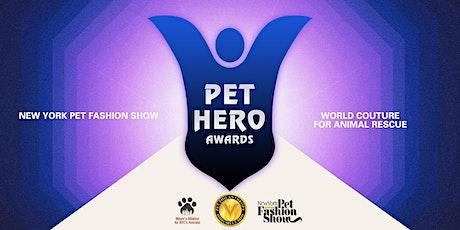 Pet Hero Awards - New York Pet Fashion Show tickets