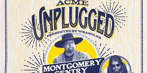 Acme Unplugged - Montgomery Gentry
