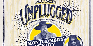 Acme Unplugged - Montgomery Gentry
