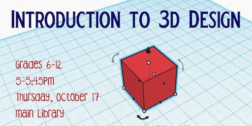 Intro to 3D Design Main Library - TEEN PROGRAM