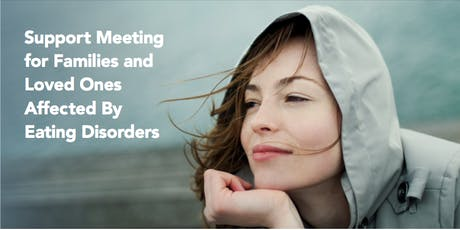 Support Meeting for Families & Loved Ones Affected by Eating Disorders tickets