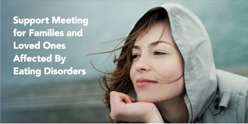 Support Meeting for Families & Loved Ones Affected by Eating Disorders