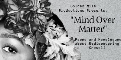 Mind Over Matter: Poems and Monologues About Rediscovering Oneself