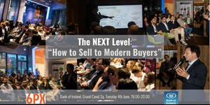 The NEXT Level: How to Sell to Modern Buyers