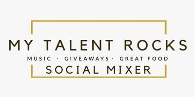 My Talent Rocks  Social/Networking Mixer