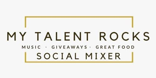 My Talent Rocks  Social/Networking Mixer