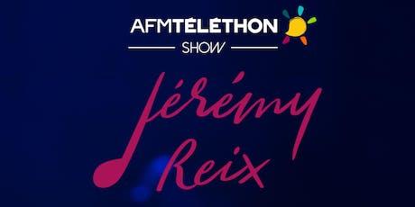 Jérémy Reix - TéléthonShow 2019 billets