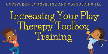 Increasing Your Play Therapy Tool Box Training tickets