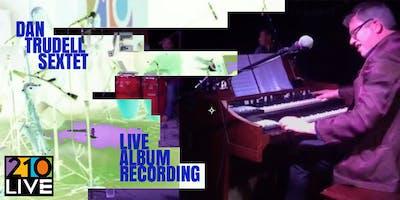 Dan Trudell Live Album Recording at 210 Live