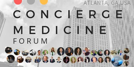 2019 Concierge Medicine FORUM | ATLANTA, GA USA tickets