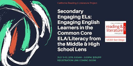 Secondary Engaging ELs: Engaging English Learners in the Common Core ELA/Literacy from the Middle and High School Lens tickets