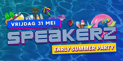 Speakerz Hoofddorp - Early Summer Party