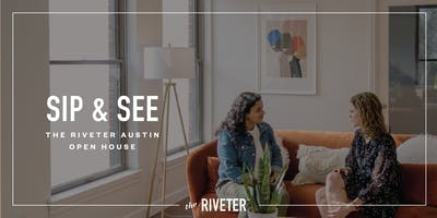 The Riveter Austin: Free Day and Sip + See