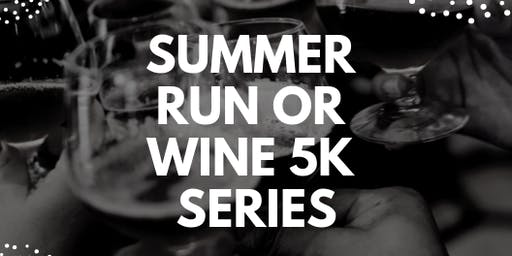 Summer Run or Wine 5k Series