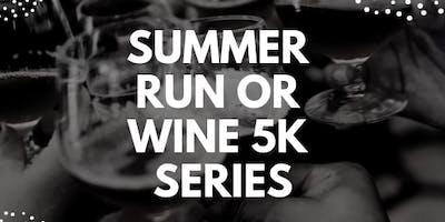 Summer Run or Wine 5k Series