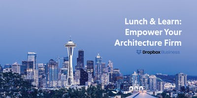 Lunch and Learn: Empowering Your Architecture Firm with Dropbox