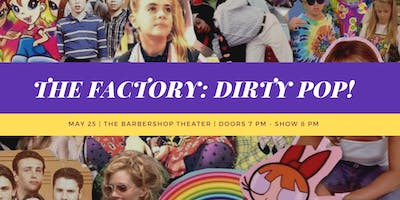 The Factory: Dirty Pop!