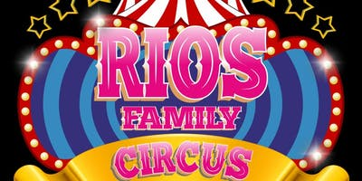 Rios Family Circus - General Admission