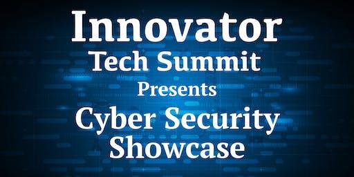 Innovator Tech Summit Presents:  Cyber Security Showcase