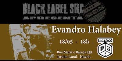 Black Label SRC - Evandro Halabey