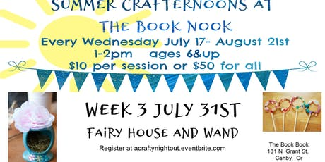 Canby Summer Crafternoons Week 3 Fairy Houses and Wands tickets