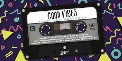 """""""Good Vibes"""" Yearbook Workshop"""