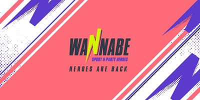 Wannabe - Sport and Party Heroes | 2^ edizione