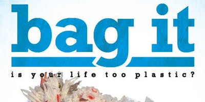 """""""Bag it"""" Movie Screening, with Speakers and Q&A Session"""
