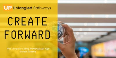 Create Forward: Computer Coding Workshop for High School Students