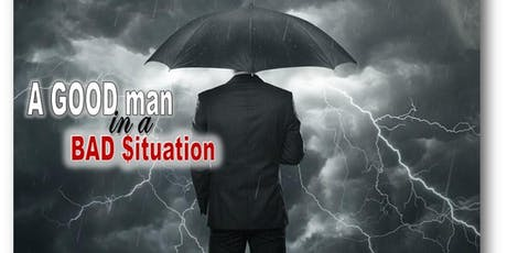 GOOD Man in a BAD $ituation - Stage Production tickets