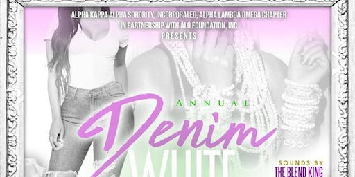 Alpha Lambda Omega - AKA 4TH ANNUAL Denim & White Day Affair