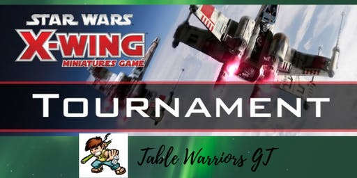 Star Wars X-Wing Tournament @ Table Warriors GT