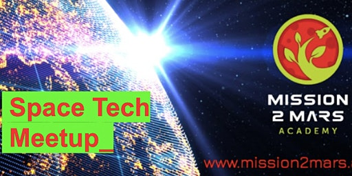 Space Tech Meetup with Mission2Mars.Academy