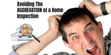 Avoiding the Aggravation of a Home Inspection tickets
