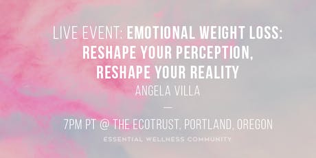 Emotional Weight Loss: Reshape Your Perception, Reshape Your Reality tickets
