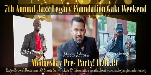 JAZZ LEGACY PRE-PARTY / MARCUS JOHNSON - MIKE PHILLIPS / GENO MARRIOTT