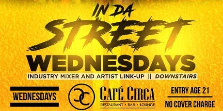 Cafe Circa IN DA STREET WEDNESDAY tickets